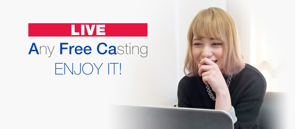 LIVE Any Free Casting ENJOY IT
